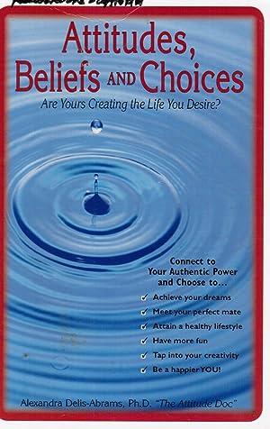 Attitudes, Beliefs, and Choices: Delis-Abrams, Alexandra