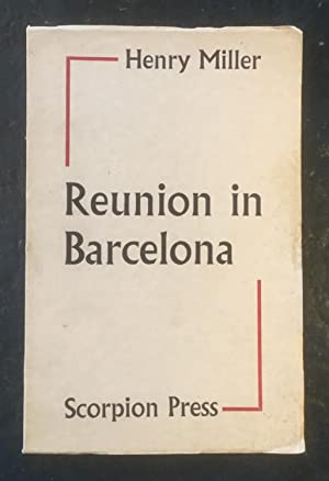 Reunion in Barcelona: Henry Miller