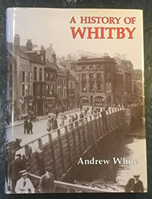 A History of Whitby: WHITE, Andrew