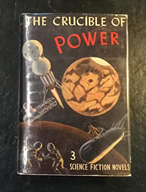 The Crucible of Power: 3 Science Fiction Novels