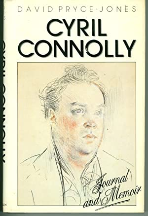 Cyril Connolly - Journal and Memoir: David Pryce-Jones