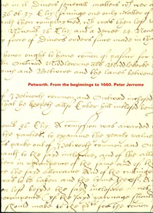 Petworth - From the Beginnings to 1660: Peter Jerrome