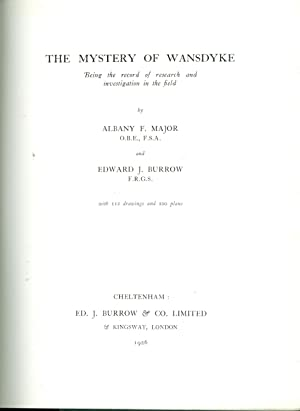 The Mystery of Wansdyke, Being the Record of Research & Investigation in the Field: Albany F ...