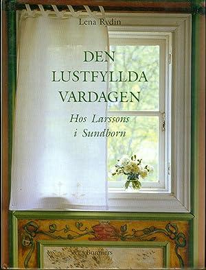 Den Lustfyllda Vardagen - Hos Larssons I: Lena Rydin