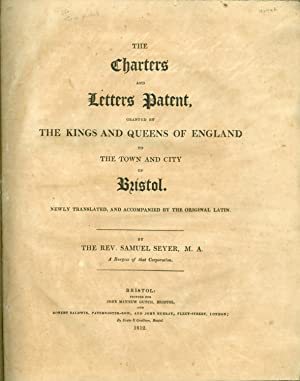 The Charters and Letters Patent, Granted by: Samuel Seyer