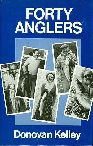Forty Anglers: Donovan Kelley