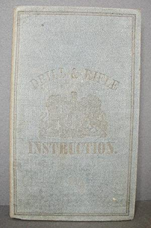 DRILL AND RIFLE INSTRUCTIONS FOR THE CORPS OF VOLUNTEERS By Authority of the Secretary of State f...