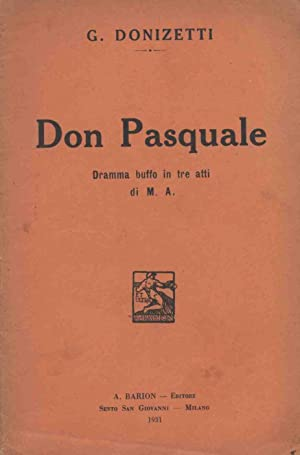 DON PASQUALE DRAMMA BUFFO IN TRE ATTI