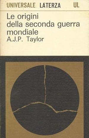 LE ORIGINI DELLA SECONDA GUERRA MONDIALE: Taylor Alan John