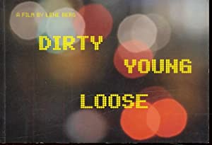 DIRTY YOUNG LOOSE