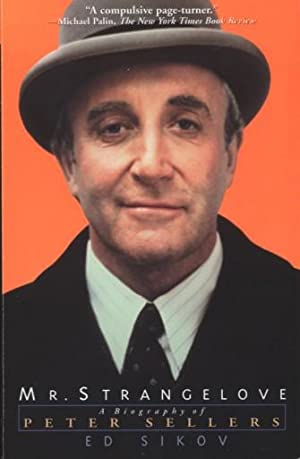 Mr. Strangelove A biography of Peter Sellers