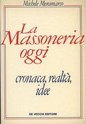 LA MASSONERIA OGGI CRONACA, REALTÀ, IDEE: Moramarco Michele