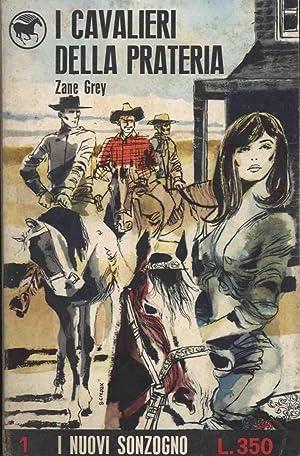 I CAVALIERI DELLA PRATERIA THE KNIGHTS OF THE RANGE: Grey Zane