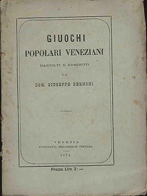 GIUOCHI POPOLARI VENEZIANI RACCOLTI E DESCRITTI DA: Bernoni Giuseppe