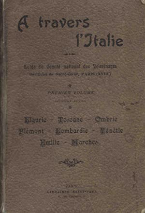 A TRAVERS L'ITALIE GUIDE DU COMITÉ NATIONAL DES PELERINAGES
