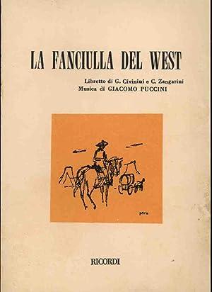 La Fanciulla del West Opera in tre: Puccini Giacomo et