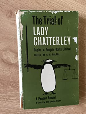 THE TRIAL OF LADY CHATTERLEY: REGINA V.: Rolph, C. H.