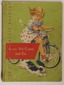 The New We Come and Go: Gray, William S, Artley, A. Sterl, & Arbuthnot, May Hill