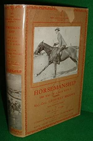 THE LONSDALE LIBRARY THE WAY OF A MAN WITH A HORSE A Practical Book on Horsemanship