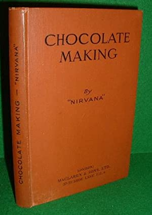 CHOCOLATE MAKING A TREATISE ON THE MAKING OF CHOCOLATE GOODS