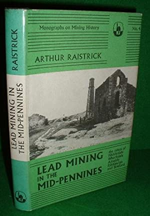 Lead Mining in the Mid-Pennines, The Mines of Nidderdale, Wharfedale, Airedale, Ribblesdale and B...