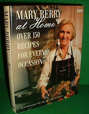 MARY BERRY AT HOME , Over 150 Recipes for Every Occasion