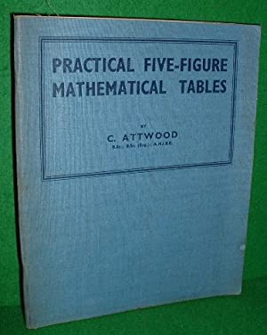 PRACTICAL FIVE-FIGURE MATHEMATICAL TABLES