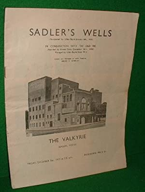 SADLER'S WELLS IN CONJUNCTION WITH THE OLD VIC THEATRE PROGRAMME , THE VALKYRIE an Opera in 3 Act...