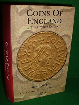 Coins of England and the United Kingdom : Standard Catalogue of British Coins 40th Edition