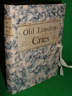 OLD LONDON STREET CRIES AND THE CRIES OF TO-DAY WITH HEAPS OF QUAINT CUTS INCLUDING HAND-COLOURED...