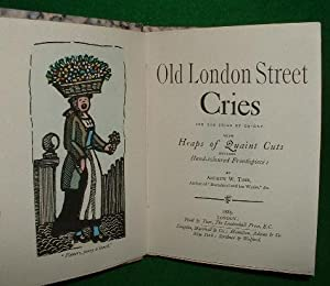 OLD LONDON STREET CRIES AND THE CRIES OF TO-DAY WITH HEAPS OF QUAINT CUTS INCLUDING HAND-COLOURED ...