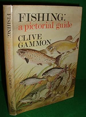 FISHING A Pictorial Guide: GAMMON , Clive