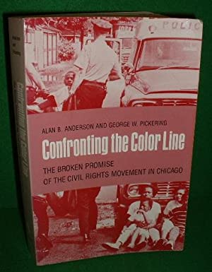 CONFRONTING THE COLOUR LINE The Broken promise of the Civil Rights Movement in Chicago