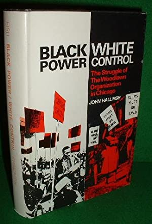BLACK POWER / WHITE CONTROL The Struggle of the Woodlawn Organization in Chicago [Eye Witness Acc...