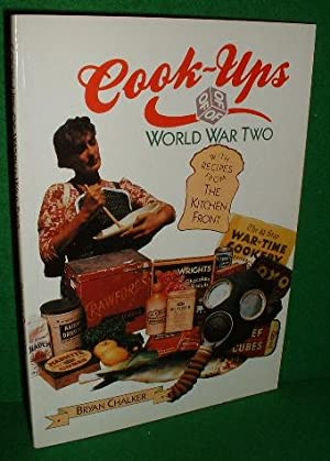 COOK-UPS of World War Two with Recipes from the Kitchen Front Cook Ups