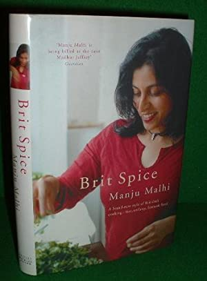 BRIT SPICE A Brand-New Style of Brit-Indie Cooking ; Fast, Unfussy , Fantastic Food