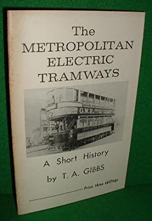 THE METROPOLITAN ELECTRIC TRAMWAYS A Short History