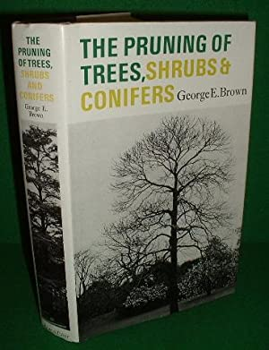 THE PRUNING OF TREES SHRUBS AND CONIFERS