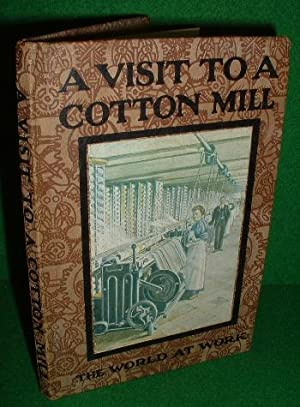 A VISIT TO A COTTON MILL The World at Work series