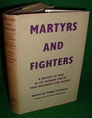 MARTYRS AND FIGHTERS The Epic of the Warsaw Ghetto - A History of War in the Warsaw Ghetto from D...