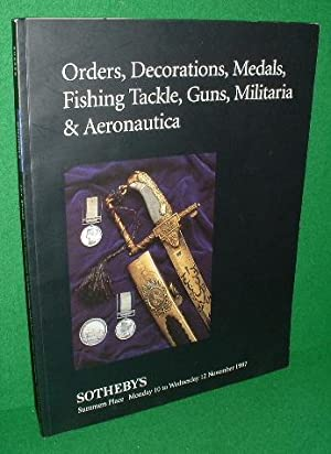 ORDERS , DECORATIONS , MEDALS , FISHING TACKLE , GUNS , MILITARIA & AERONAUTICA Sothby's Catalogu...