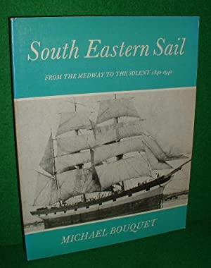 SOUTH EASTERN SAIL from the MEDWAY to the THE SOLENT 1840-1940