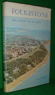 FOLKESTONE The Story of a Town: BISHOP , C