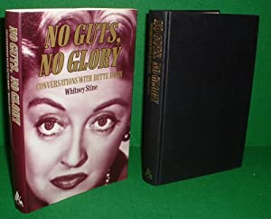 NO GUTS NO GLORY Conversations with Bette Davis: STINE , WHITNEY
