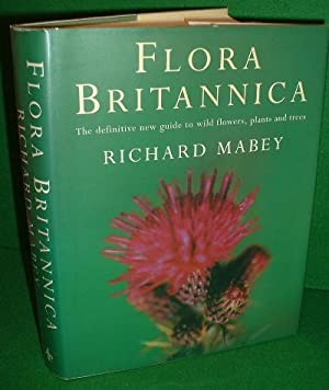 FLORA BRITANNICA The Definitive New Guide to Wild Flowers, Plants & Trees