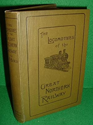 THE LOCOMOTIVES OF THE GREAT NORTHERN RAILWAY, 1847-1910 New & Revised Edition