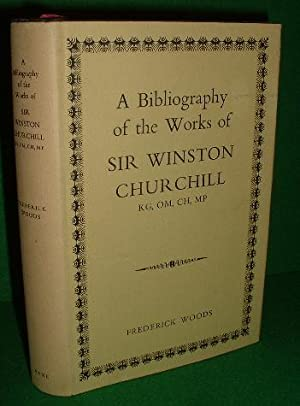 A BIBLIOGRAPHY OF THE WORKS OF SIR WINSTON CHURCHILL