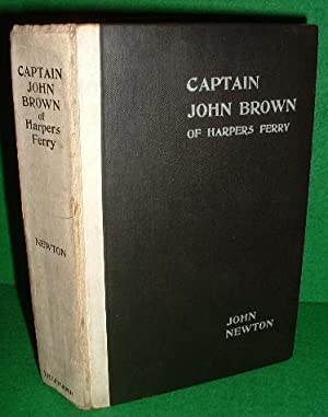 CAPTAIN JOHN BROWN of HARPER'S FERRY A Prelimary Incident to the Great Civil War of America