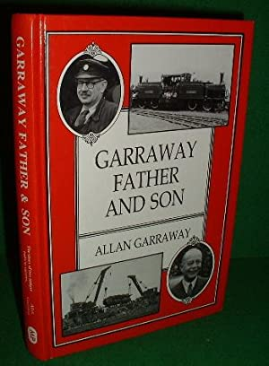 GARRAWAY FATHER and SON Two Railway Careers