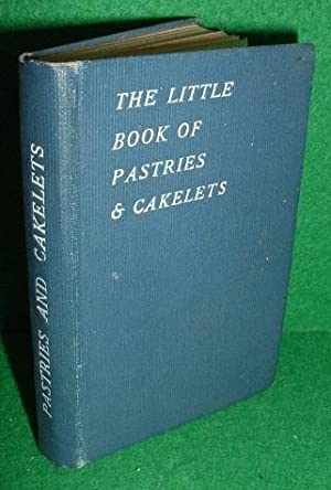 THE LITTLE BOOK OF PASTRIES AND CAKELETS